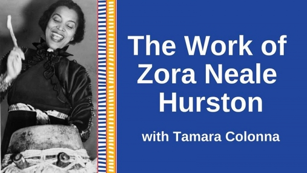 The Work of Zora Neale Hurston / Stories and Songs presented by Tamara Colonna